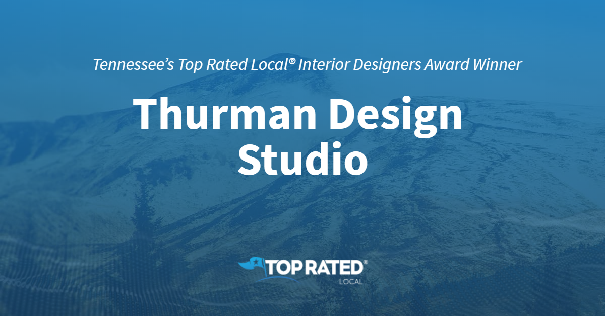Tennessee's Top Rated Local® Interior Designers Award Winner: Thurman Design Studio