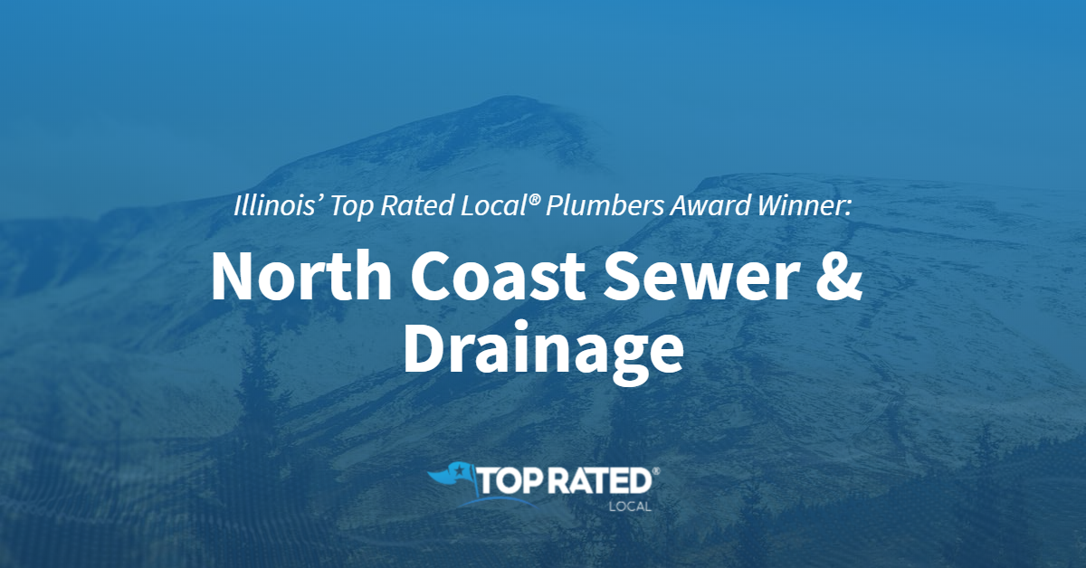 Illinois' Top Rated Local® Plumbers Award Winner: North Coast Sewer & Drainage