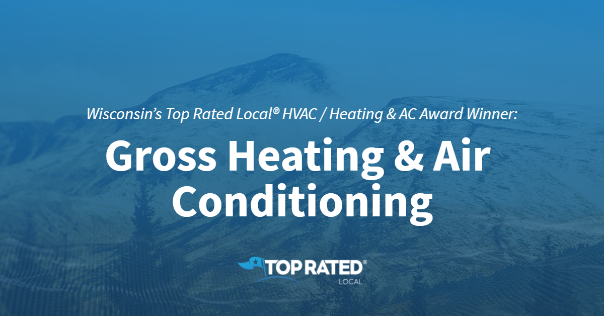 Wisconsin's Top Rated Local® HVAC / Heating & AC Award Winner: Gross Heating & Air Conditioning