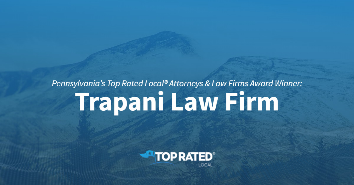 Pennsylvania's Top Rated Local® Attorneys & Law Firms Award Winner: Trapani Law Firm