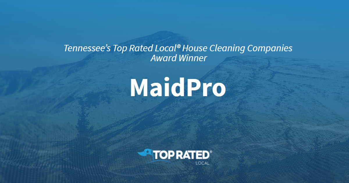 Tennessee's Top Rated Local® House Cleaning Companies Award Winner: MaidPro