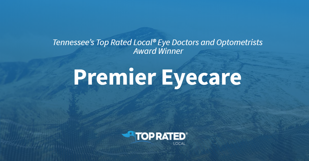Tennessee's Top Rated Local® Eye Doctors and Optometrists Award Winner: Premier Eyecare