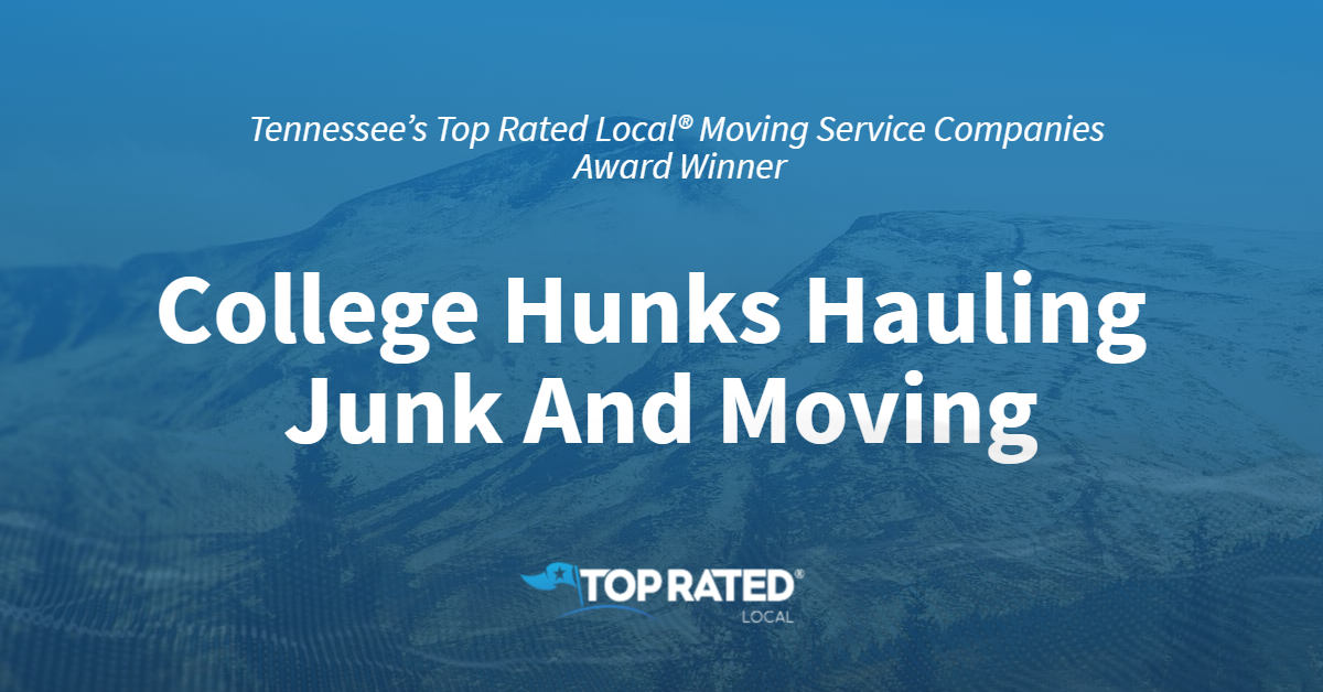 Tennessee's Top Rated Local® Moving Service Companies Award Winner: College Hunks Hauling Junk And Moving