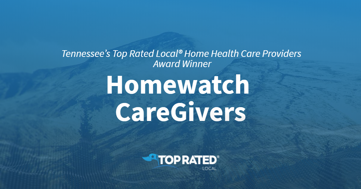 Tennessee's Top Rated Local® Home Health Care Providers Award Winner: Homewatch CareGivers