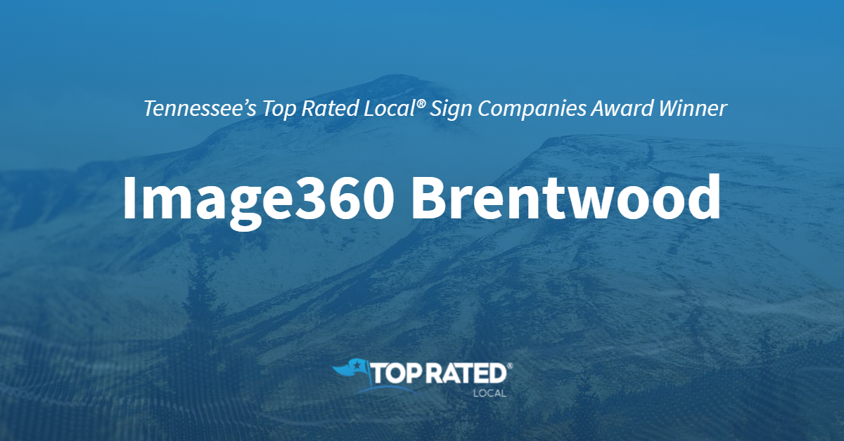 Tennessee's Top Rated Local® Sign Companies Award Winner: Image360 Brentwood