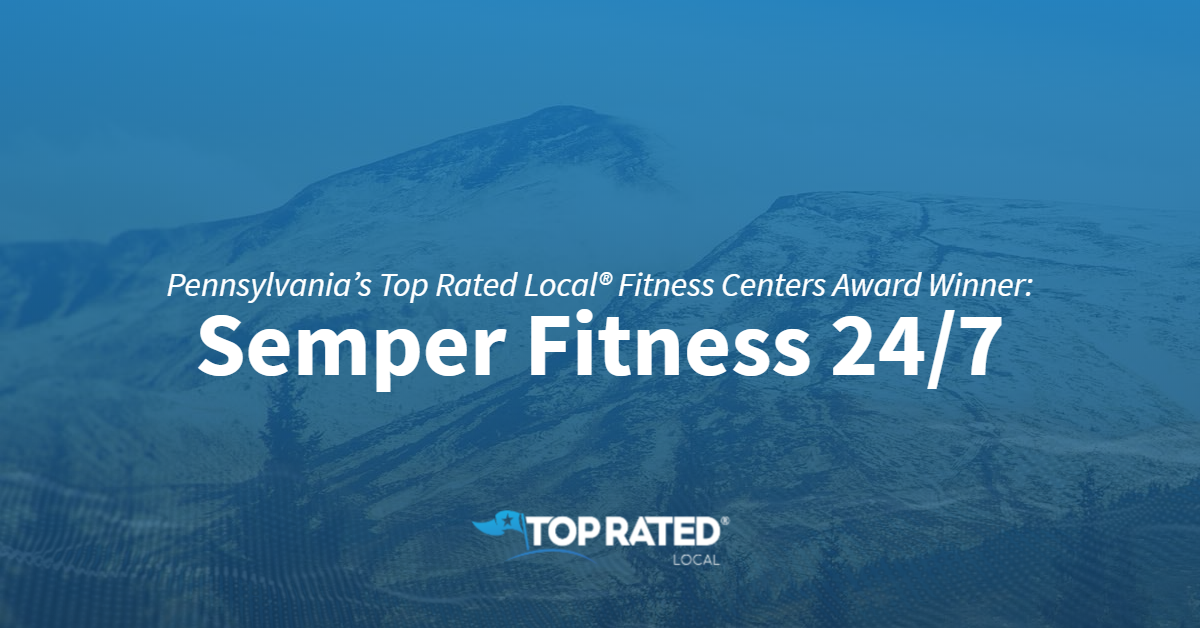 Pennsylvania's Top Rated Local® Fitness Centers Award Winner: Semper Fitness 24/7