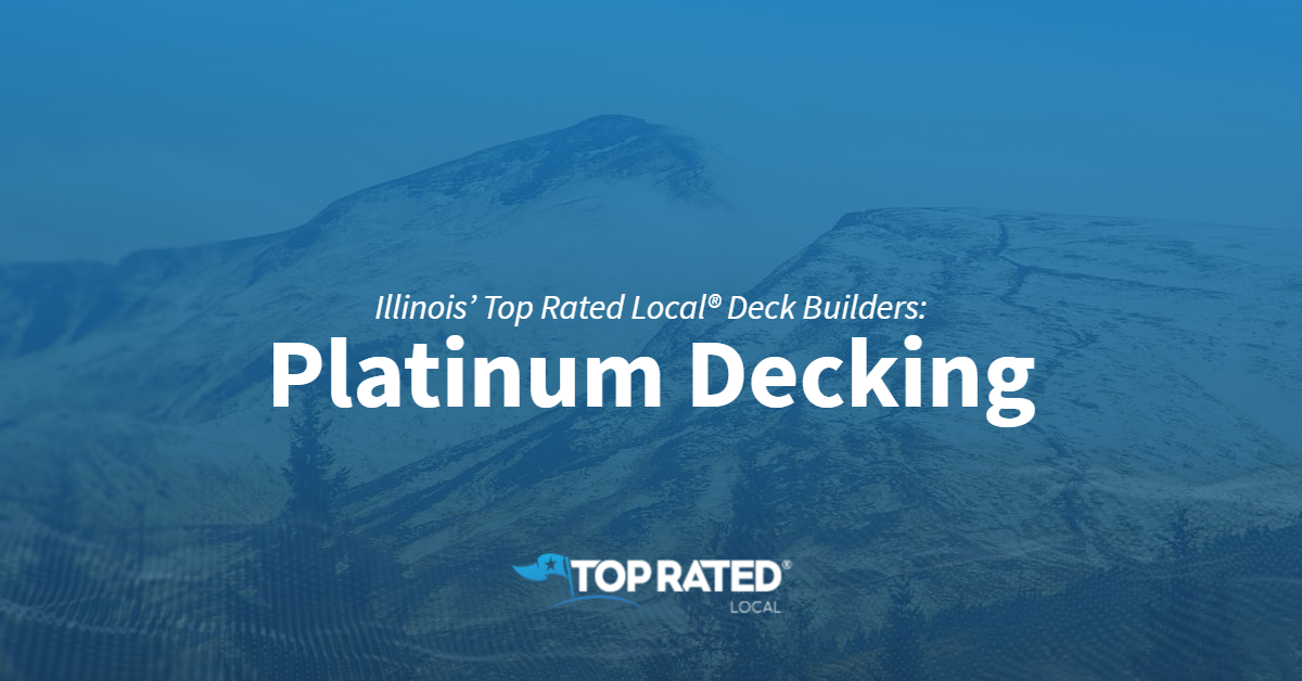 Illinois' Top Rated Local® Deck Builders: Platinum Decking
