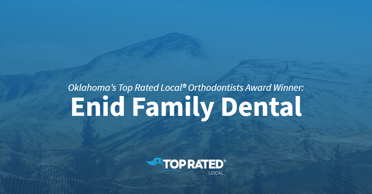 Oklahoma's Top Rated Local® Orthodontists Award Winner: Enid Family Dental