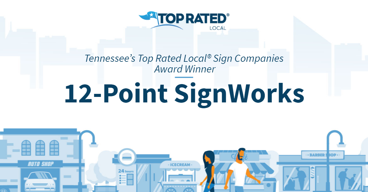Tennessee's Top Rated Local® Sign Companies Award Winner: 12-Point SignWorks