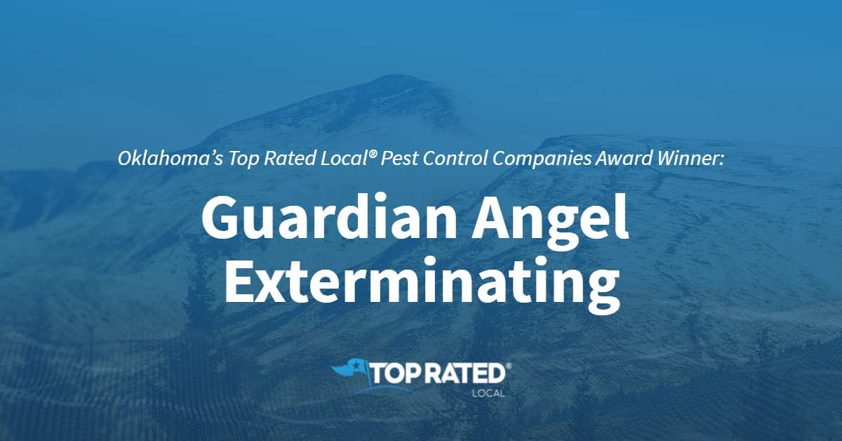 Oklahoma's Top Rated Local® Pest Control Companies Award Winner: Guardian Angel Exterminating