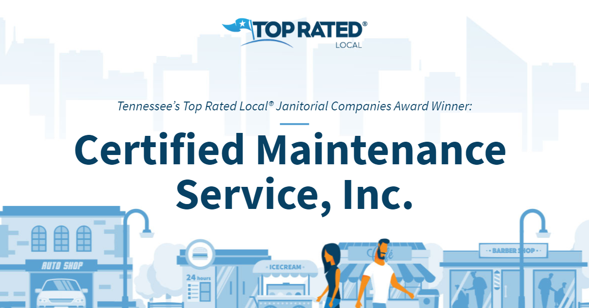 Tennessee's Top Rated Local® Janitorial Companies Award Winner: Certified Maintenance Service, Inc.