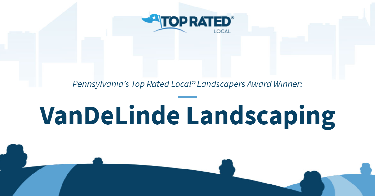 Pennsylvania's Top Rated Local® Landscapers Award Winner: VanDeLinde Landscaping