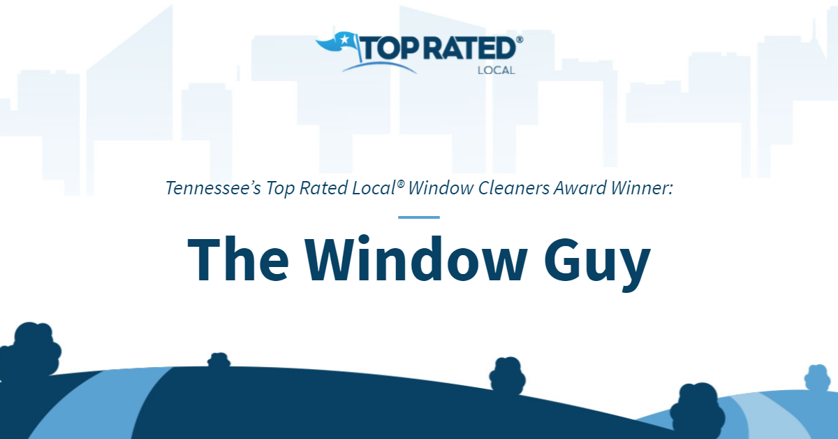 Tennessee's Top Rated Local® Window Cleaners Award Winner: The Window Guy