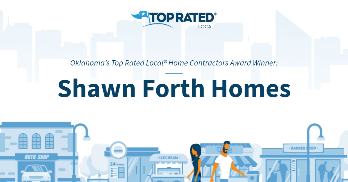 Oklahoma's Top Rated Local® Home Contractors Award Winner: Shawn Forth Homes