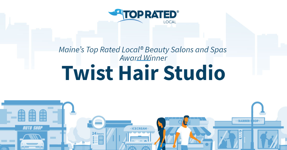 Maine's Top Rated Local® Beauty Salons and Spas Award Winner: Twist Hair Studio