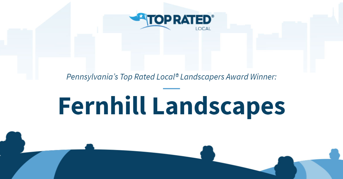 Pennsylvania's Top Rated Local® Landscapers Award Winner: Fernhill Landscapes