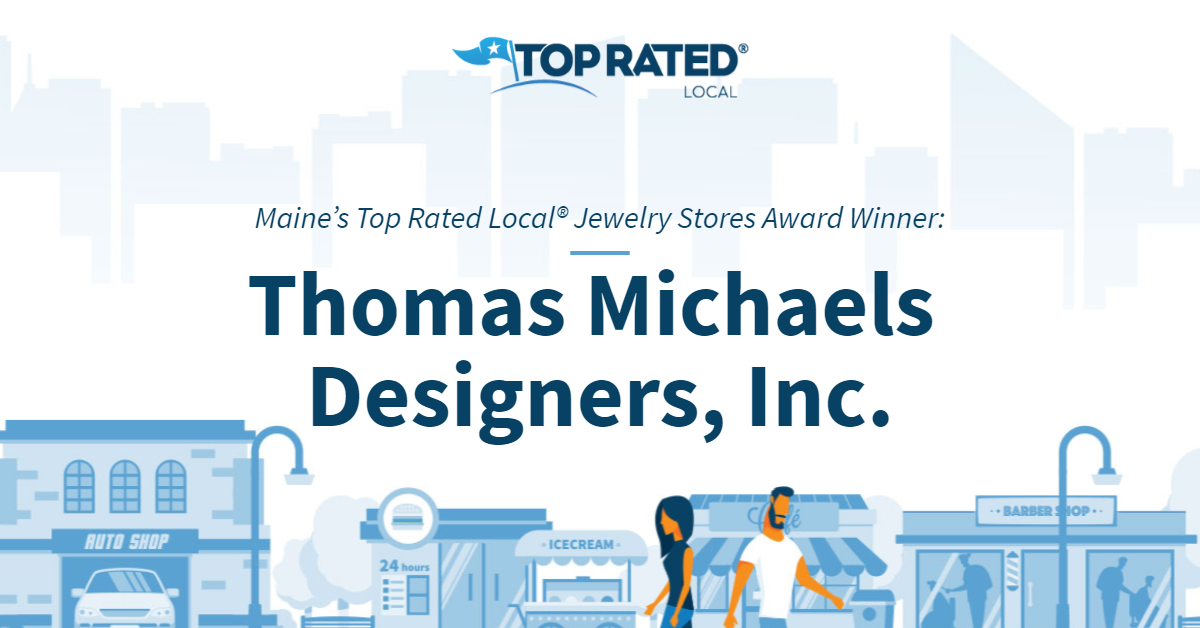 Maine's Top Rated Local® Jewelry Stores Award Winner: Thomas Michaels Designers, Inc.