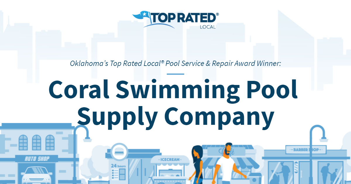 Oklahoma's Top Rated Local® Pool Service & Repair Award Winner: Coral Swimming Pool Supply Company