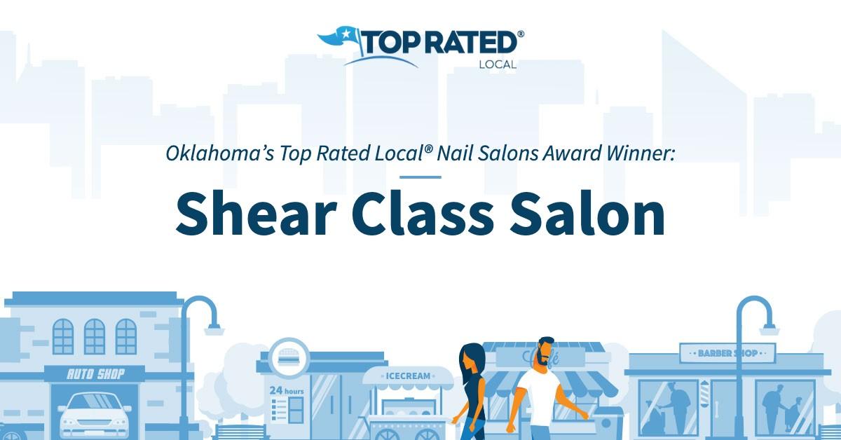 Oklahoma's Top Rated Local® Nail Salons Award Winner: Shear Class Salon