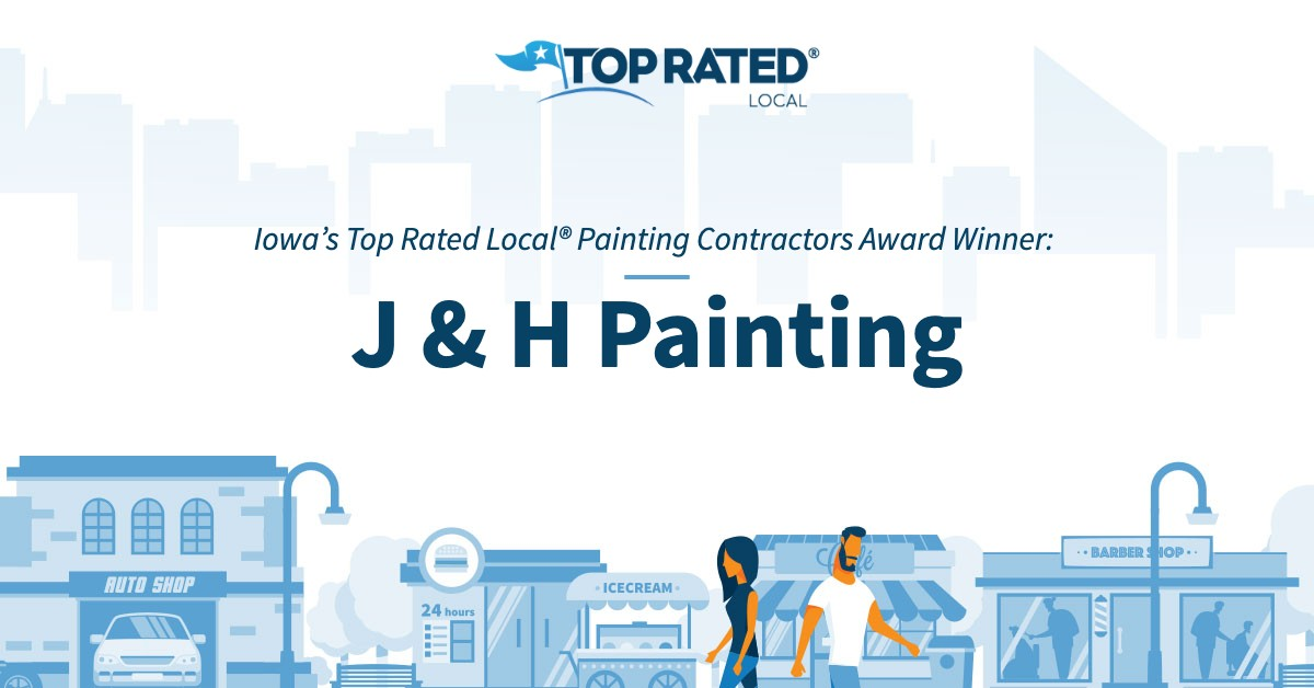 Iowa's Top Rated Local® Painting Contractors Award Winner: J & H Painting