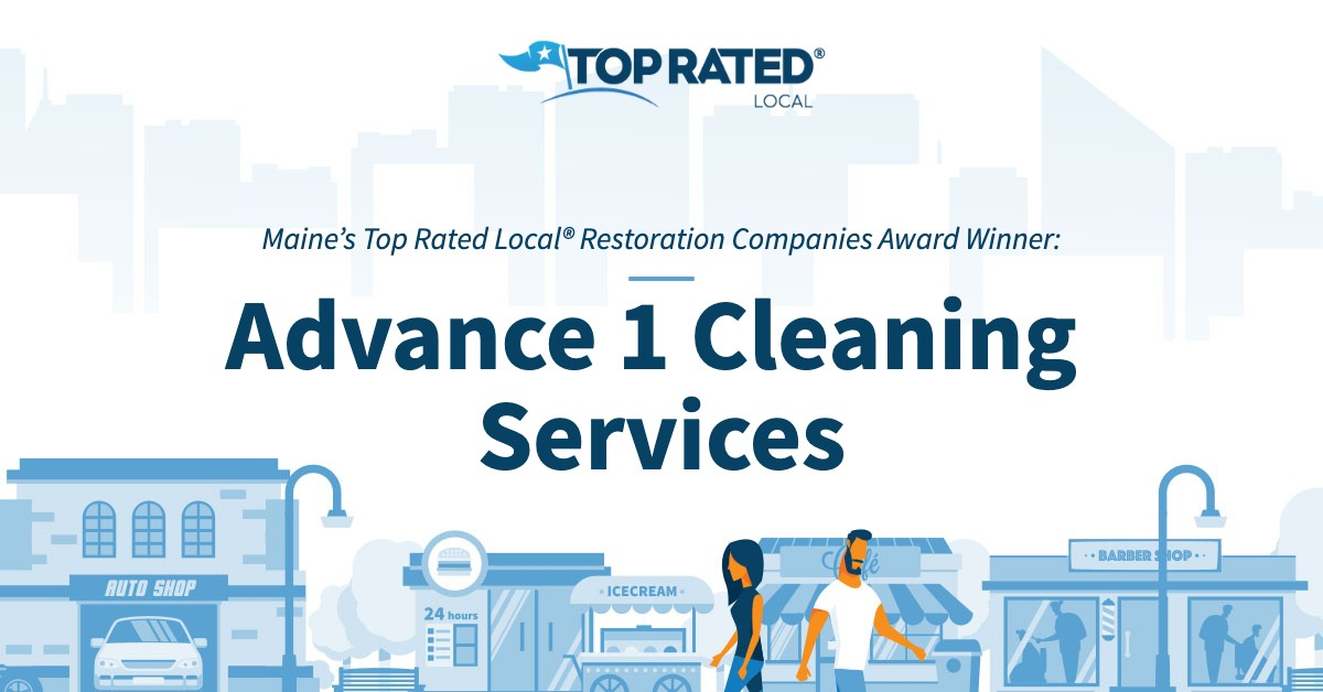 Maine's Top Rated Local® Restoration Companies Award Winner: Advance 1 Cleaning Services