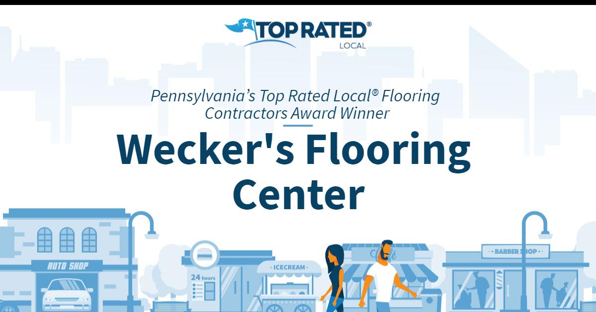 Pennsylvania's Top Rated Local® Flooring Contractors Award Winner: Wecker's Flooring Center