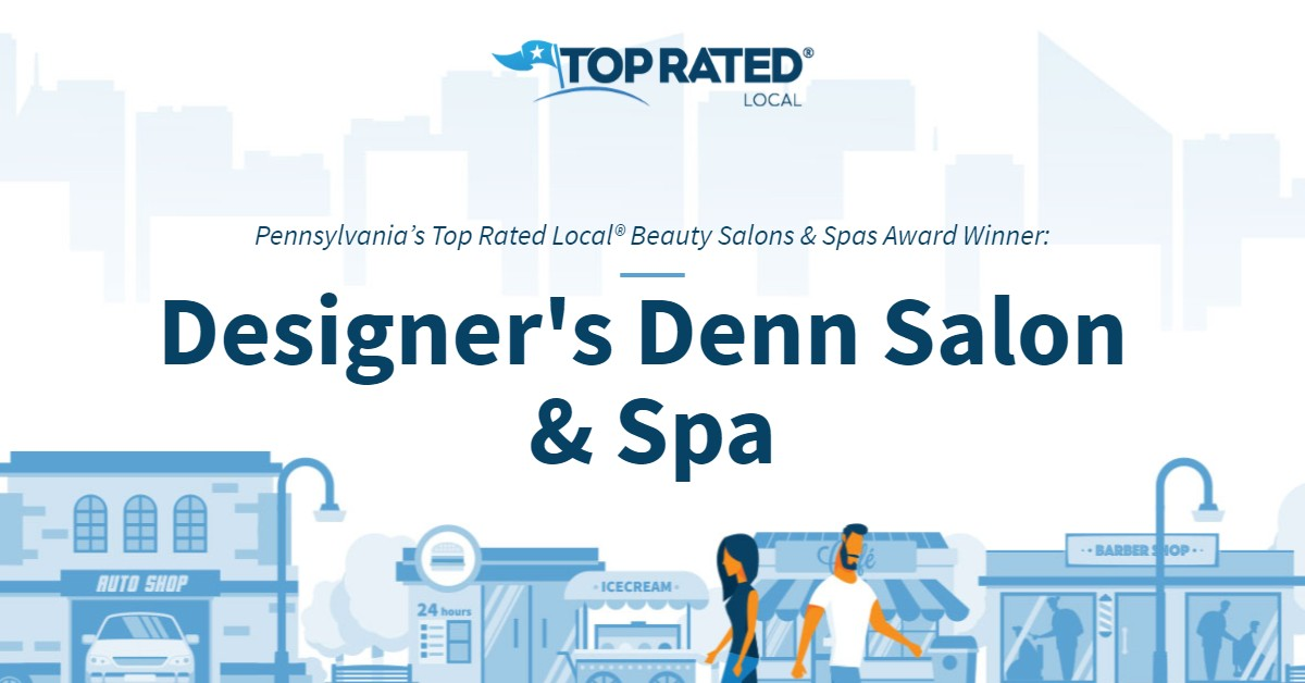 Pennsylvania's Top Rated Local® Beauty Salons & Spas Award Winner: Designer's Denn Salon & Spa
