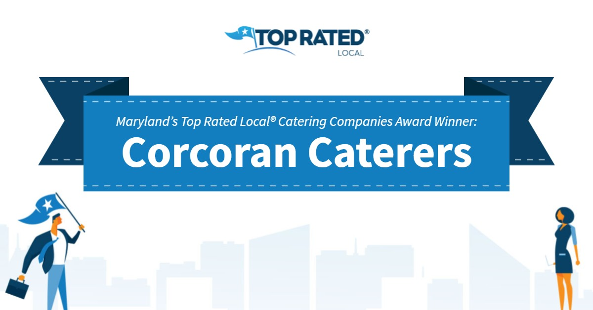 Maryland's Top Rated Local® Catering Companies Award Winner: Corcoran Caterers