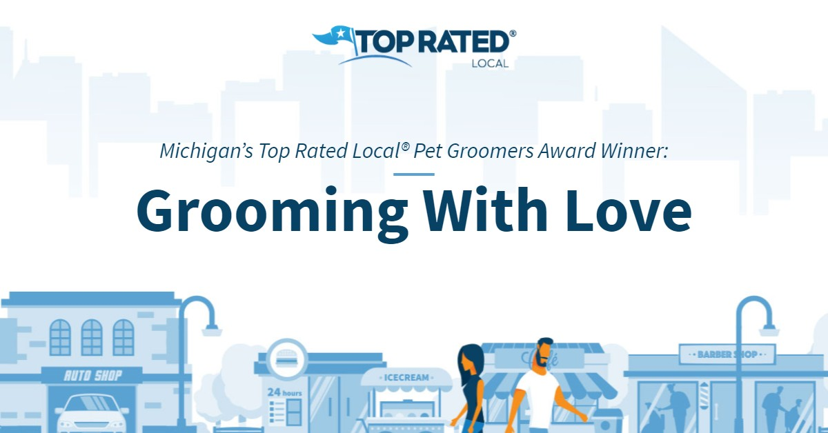 Michigan's Top Rated Local® Pet Groomers Award Winner: Grooming With Love