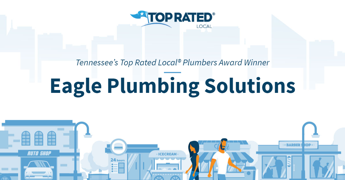Tennessee's Top Rated Local® Plumbers Award Winner: Eagle Plumbing Solutions