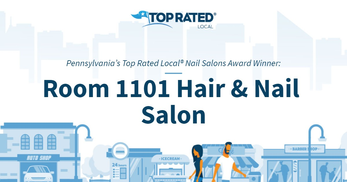 Pennsylvania's Top Rated Local® Nail Salons Award Winner: Room 1101 Hair & Nail Salon