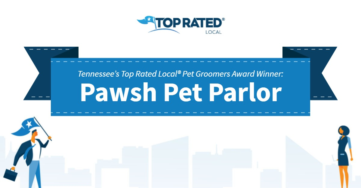 Tennessee's Top Rated Local® Pet Groomers Award Winner: Pawsh Pet Parlor
