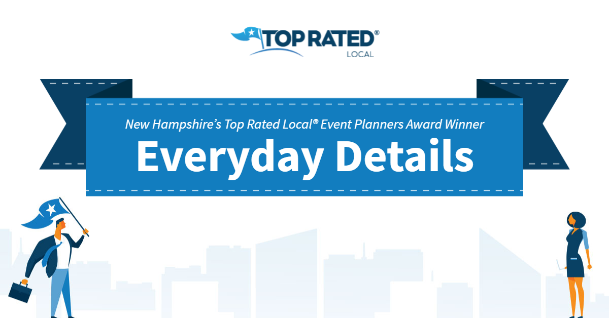 New Hampshire's Top Rated Local® Event Planners Award Winner: Everyday Details