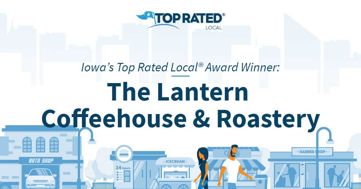 Iowa's Top Rated Local® Award Winner: The Lantern Coffeehouse & Roastery