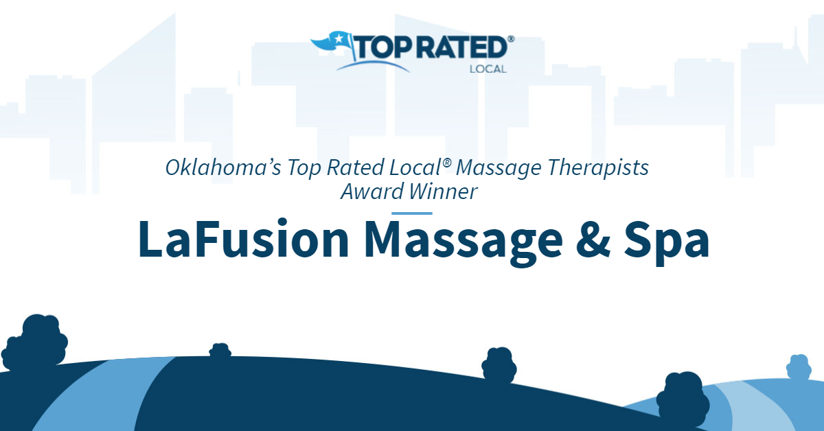Oklahoma's Top Rated Local® Massage Therapists Award Winner: LaFusion Massage & Spa