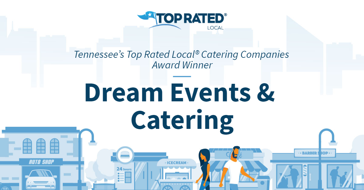 Tennessee's Top Rated Local® Catering Companies Award Winner: Dream Events & Catering