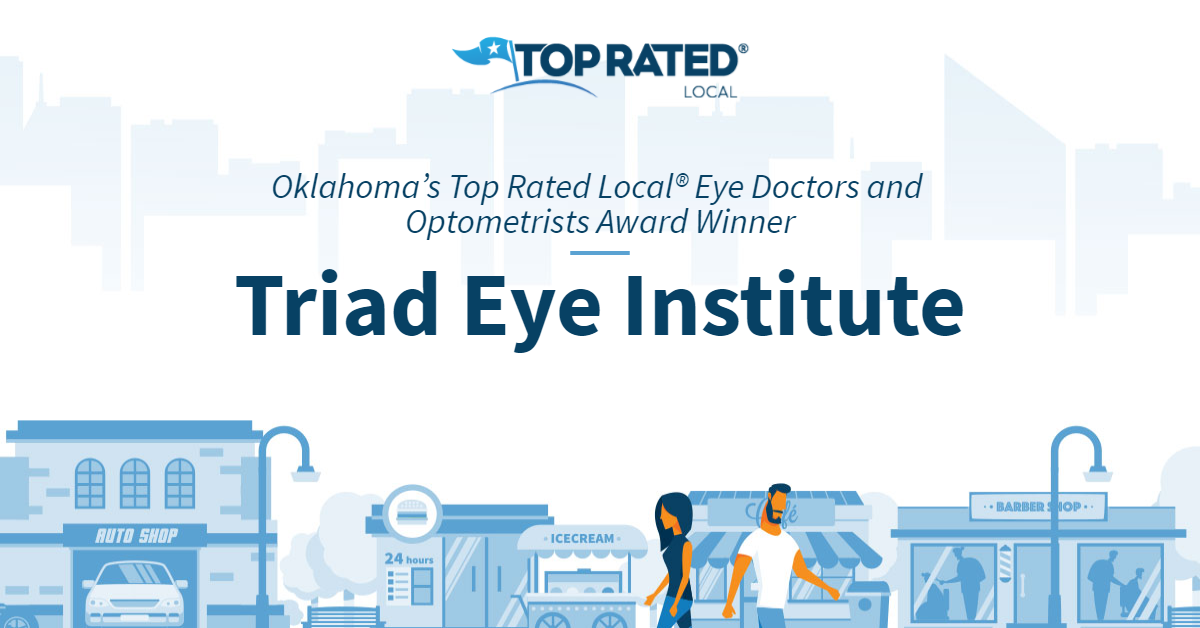 Oklahoma's Top Rated Local® Eye Doctors and Optometrists Award Winner: Triad Eye Institute