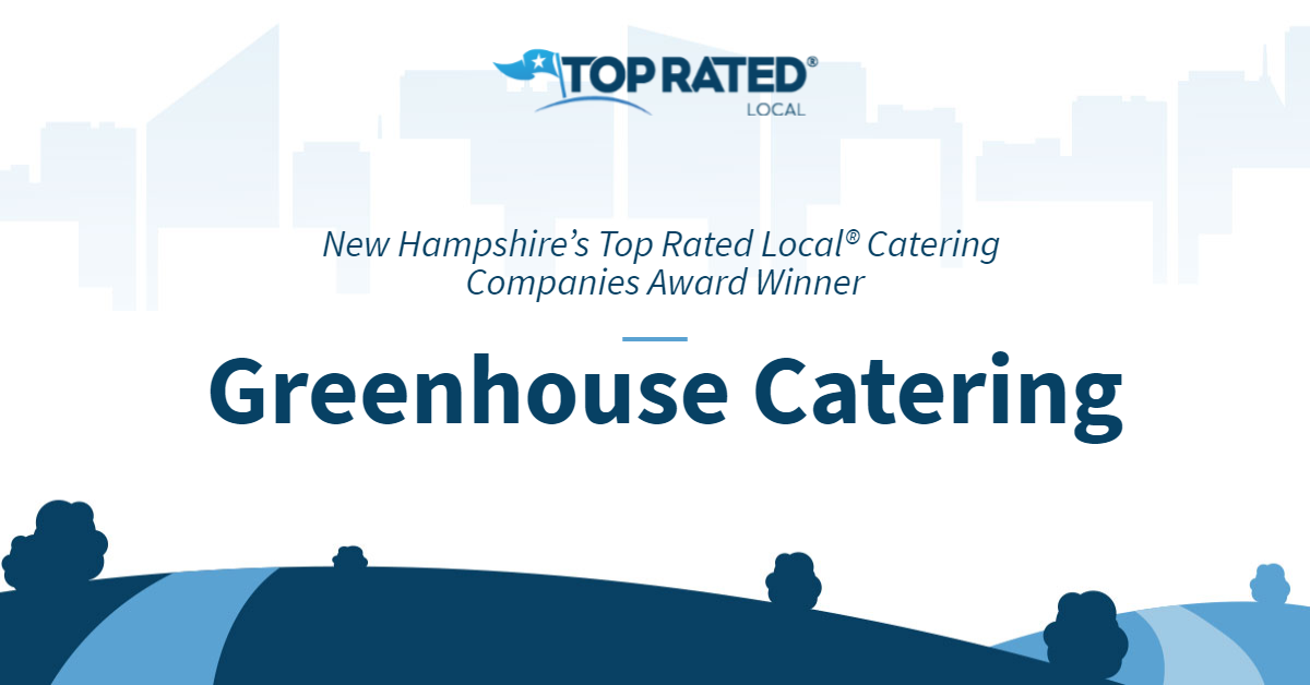New Hampshire's Top Rated Local® Catering Companies Award Winner: Greenhouse Catering