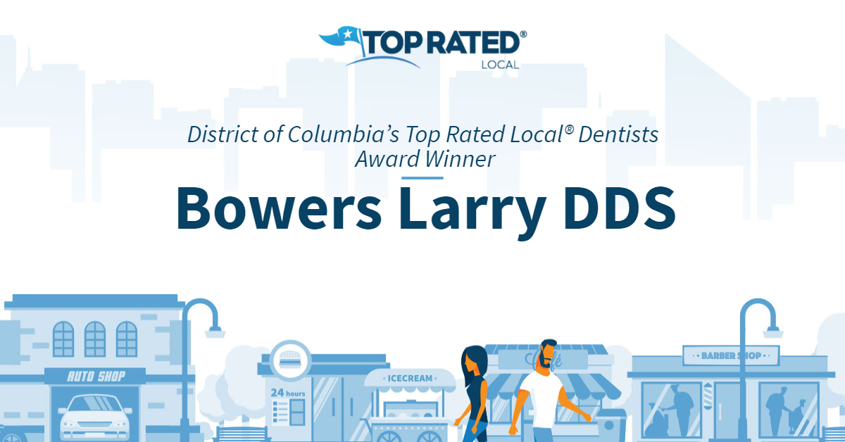 District of Columbia's Top Rated Local® Dentists Award Winner: Bowers Larry DDS