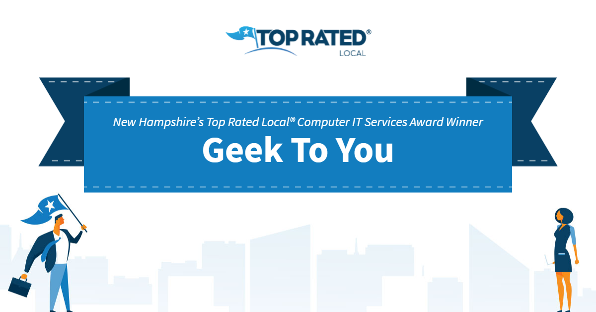 New Hampshire's Top Rated Local® Computer IT Services Award Winner: Geek To You