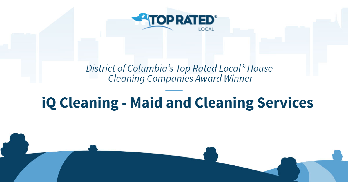 District of Columbia's Top Rated Local® House Cleaning Companies Award Winner: iQ Cleaning – Maid and Cleaning Services