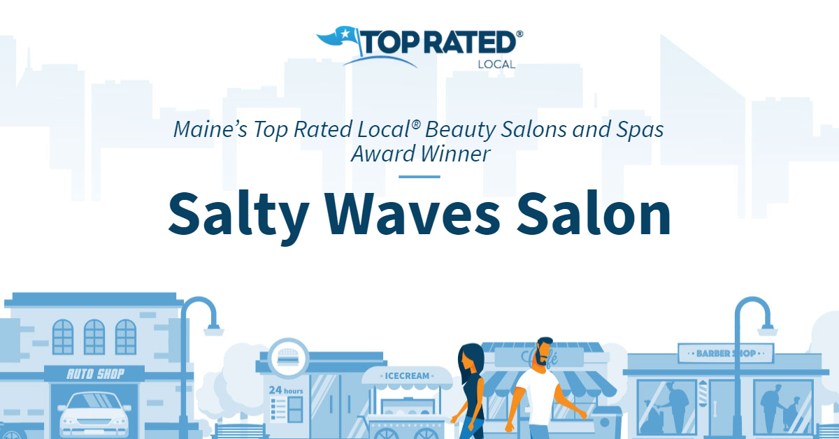 Maine's Top Rated Local® Beauty Salons and Spas Award Winner: Salty Waves Salon