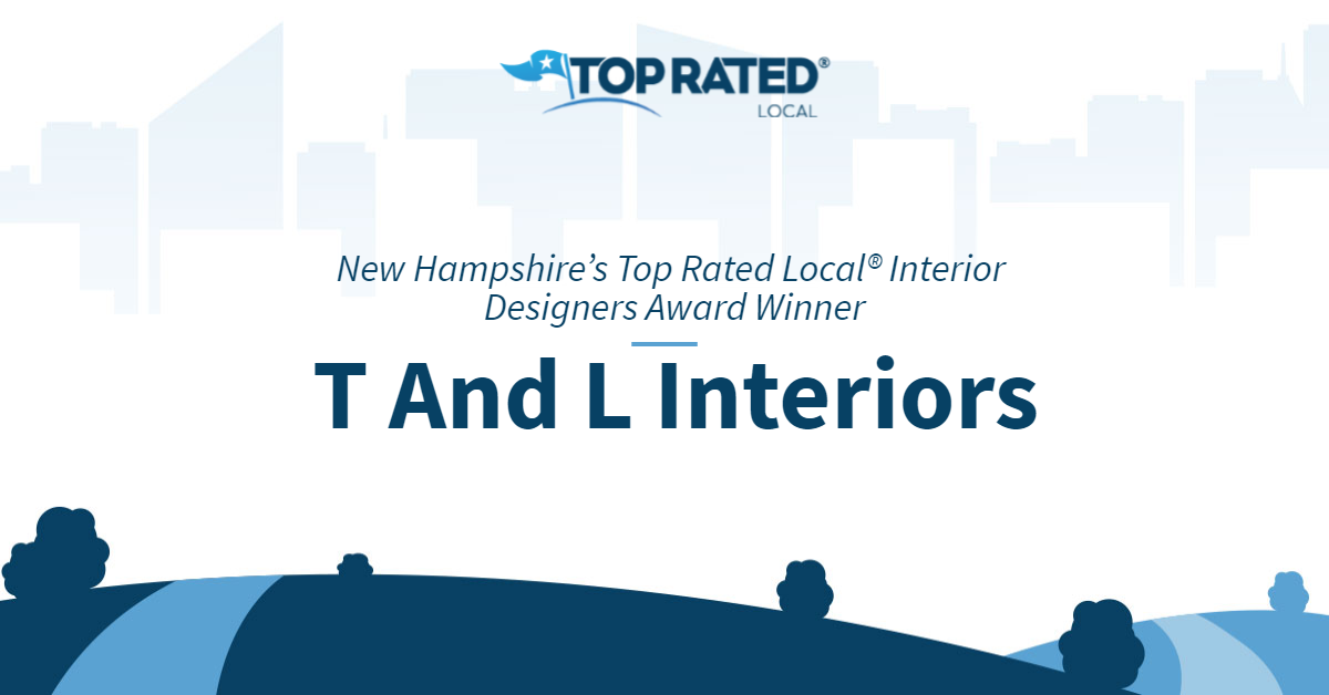 New Hampshire's Top Rated Local® Interior Designers Award Winner: T And L Interiors