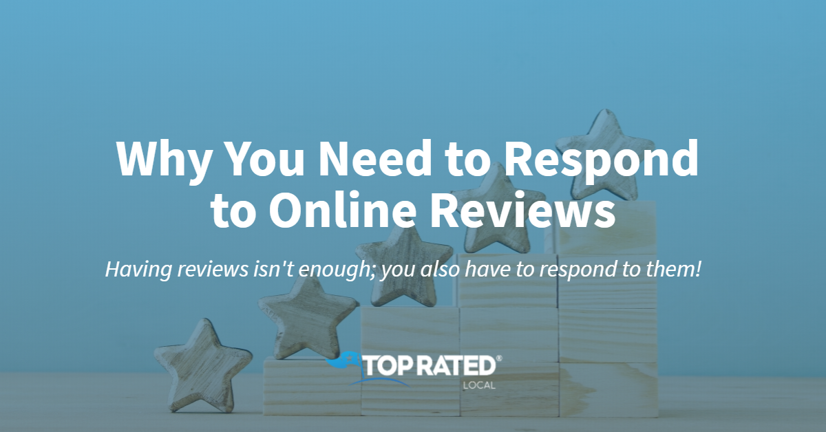 Why You Need to Respond to Online Reviews