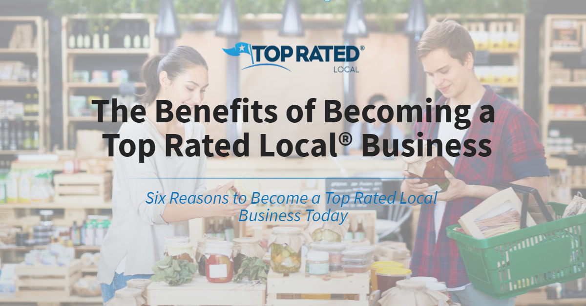 The Benefits of Becoming a Top Rated Local® Business