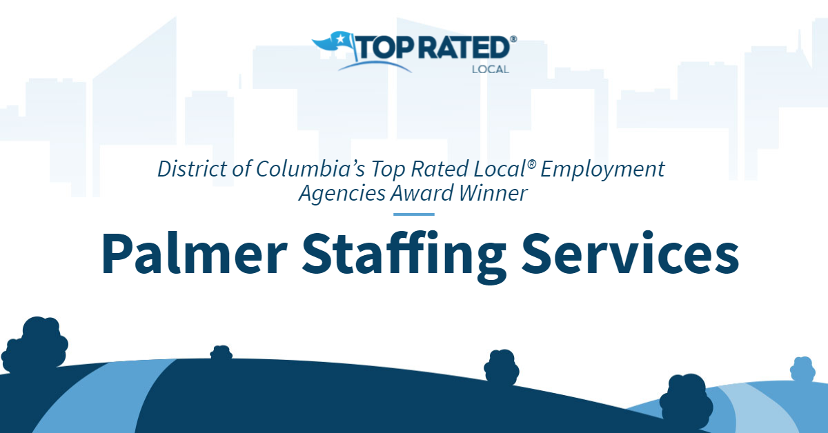 District of Columbia's Top Rated Local® Employment Agencies Award Winner: Palmer Staffing Services