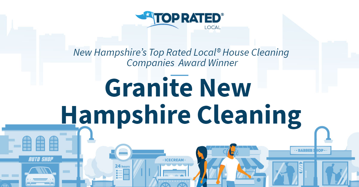 New Hampshire's Top Rated Local® House Cleaning Companies Award Winner: Granite New Hampshire Cleaning