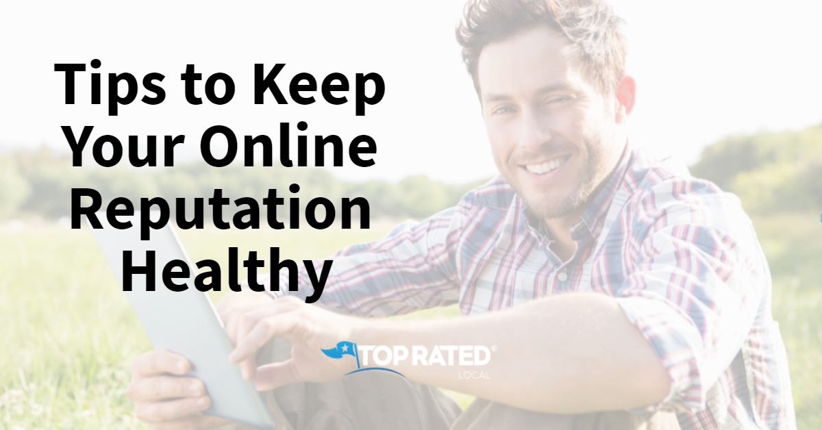 Tips to Keep Your Online Reputation Healthy