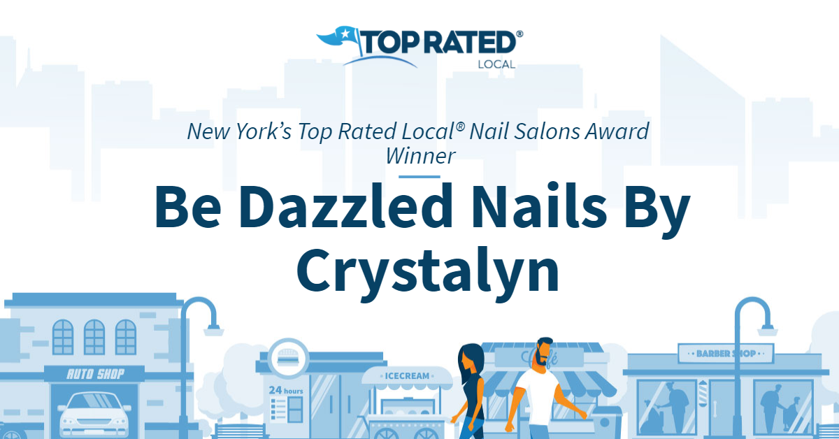 New York's Top Rated Local® Nail Salons Award Winner: Be Dazzled Nails By Crystalyn