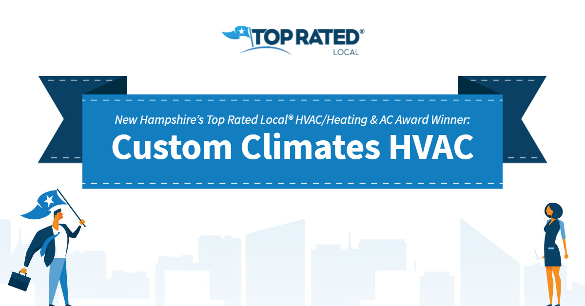 New Hampshire's Top Rated Local® HVAC/Heating & AC Award Winner: Custom Climates HVAC